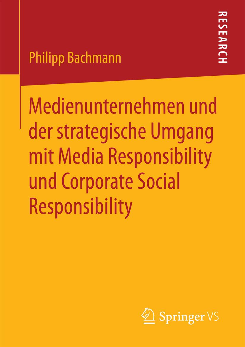 Bachmann, Philipp - Medienunternehmen und der strategische Umgang mit Media Responsibility und Corporate Social Responsibility, ebook