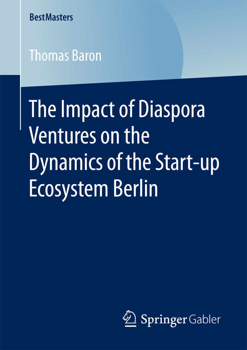 Baron, Thomas - The Impact of Diaspora Ventures on the Dynamics of the Start-up Ecosystem Berlin, ebook