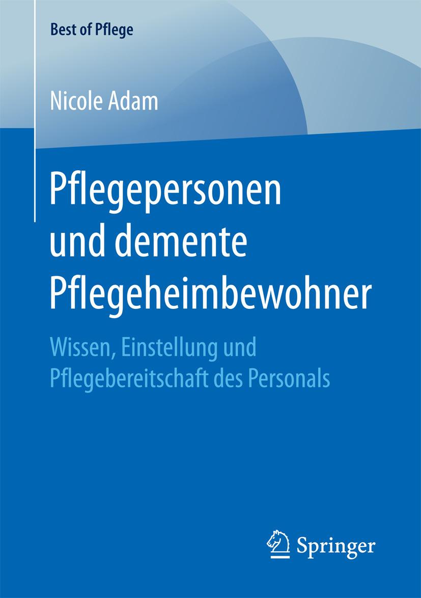 Adam, Nicole - Pflegepersonen und demente Pflegeheimbewohner, ebook
