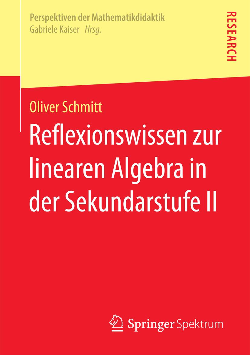 Schmitt, Oliver - Reflexionswissen zur linearen Algebra in der Sekundarstufe II, ebook
