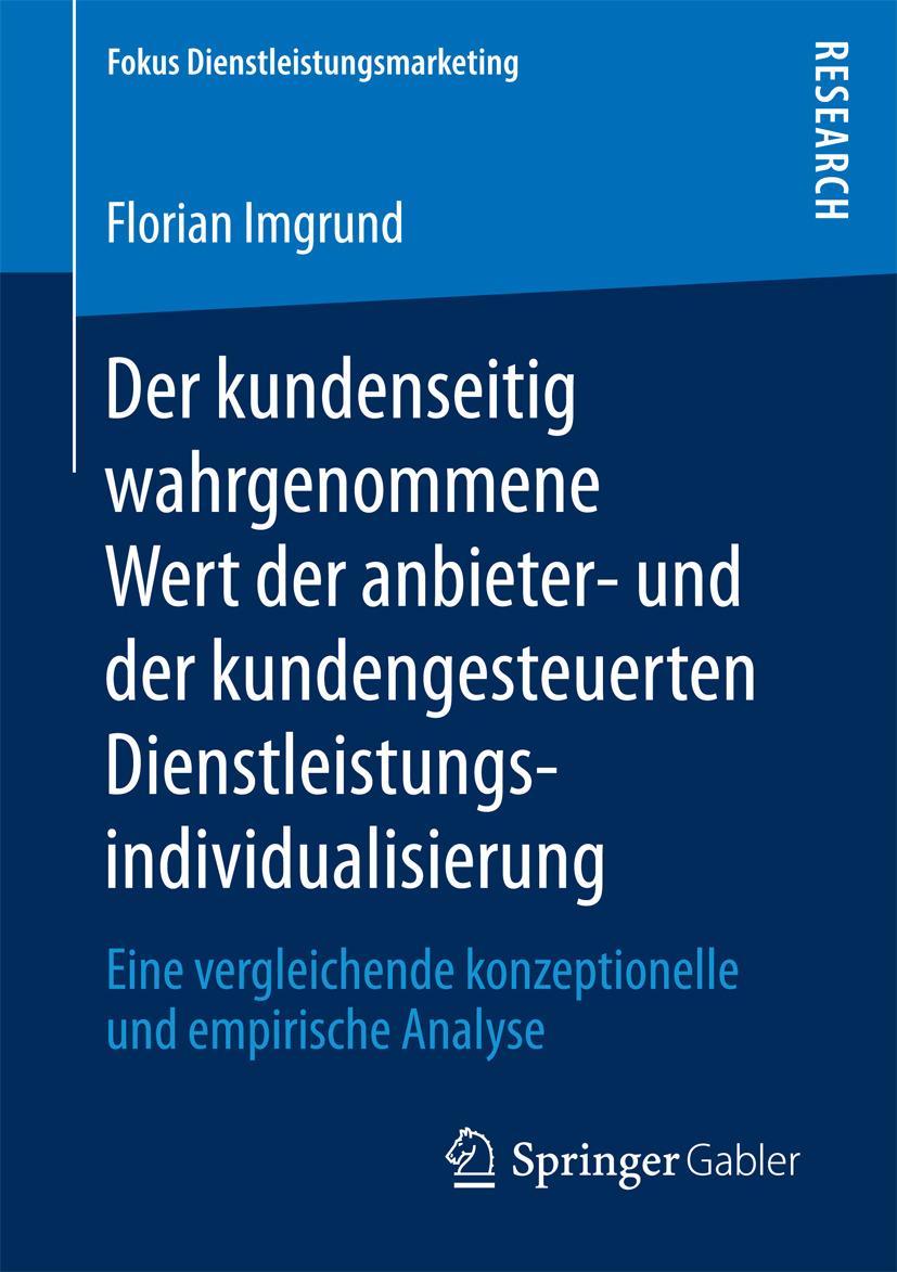 Imgrund, Florian - Der kundenseitig wahrgenommene Wert der anbieter- und der kundengesteuerten Dienstleistungsindividualisierung, ebook