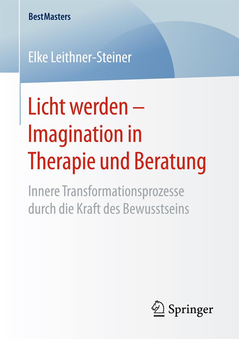 Leithner-Steiner, Elke - Licht werden – Imagination in Therapie und Beratung, ebook