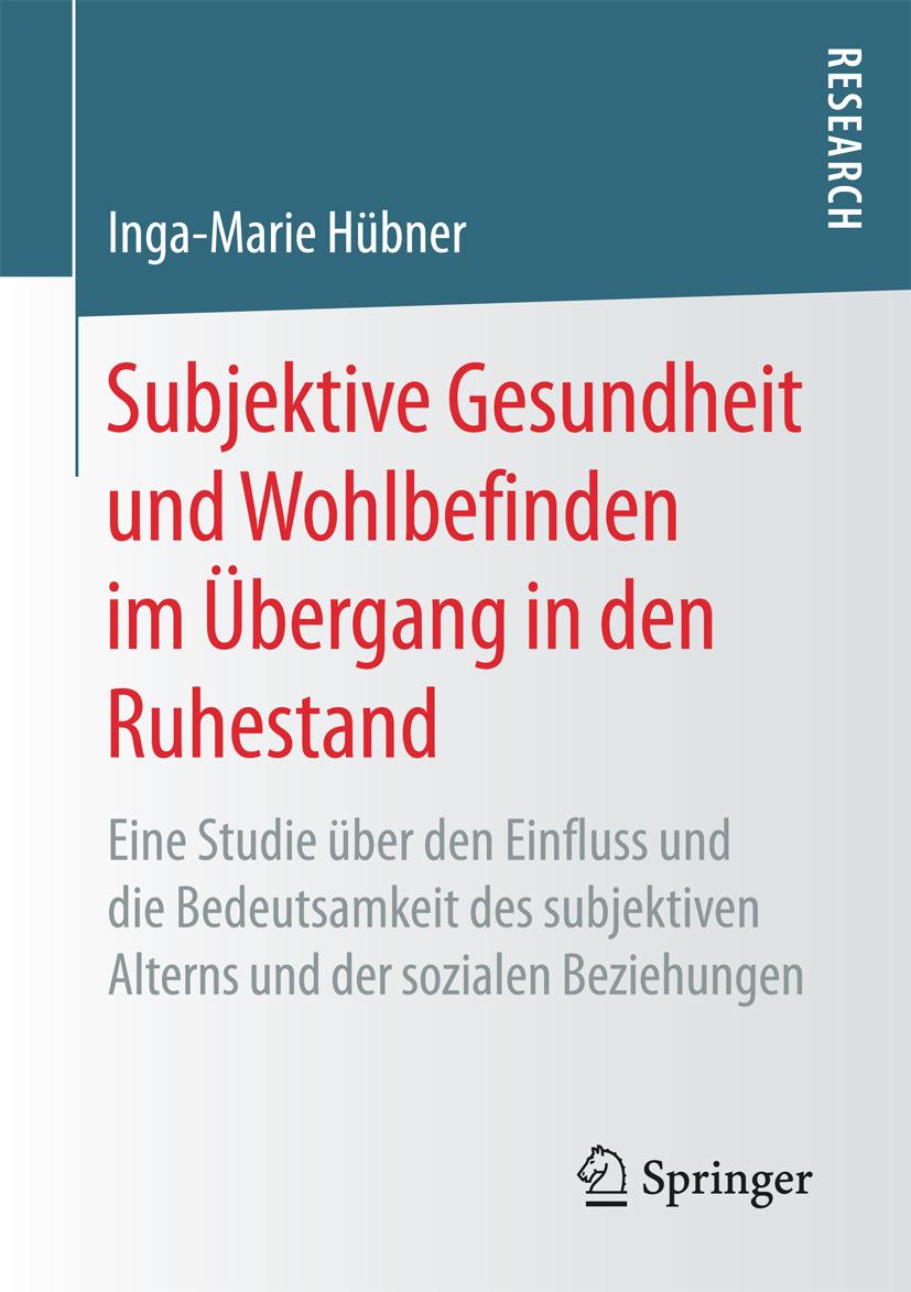 Hübner, Inga-Marie - Subjektive Gesundheit und Wohlbefinden im Übergang in den Ruhestand, ebook