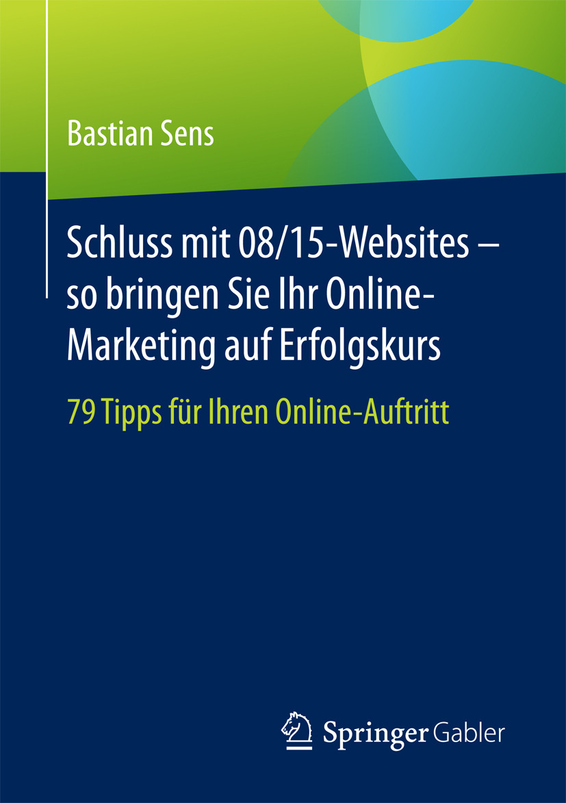Sens, Bastian - Schluss mit 08/15-Websites – so bringen Sie Ihr Online-Marketing auf Erfolgskurs, ebook