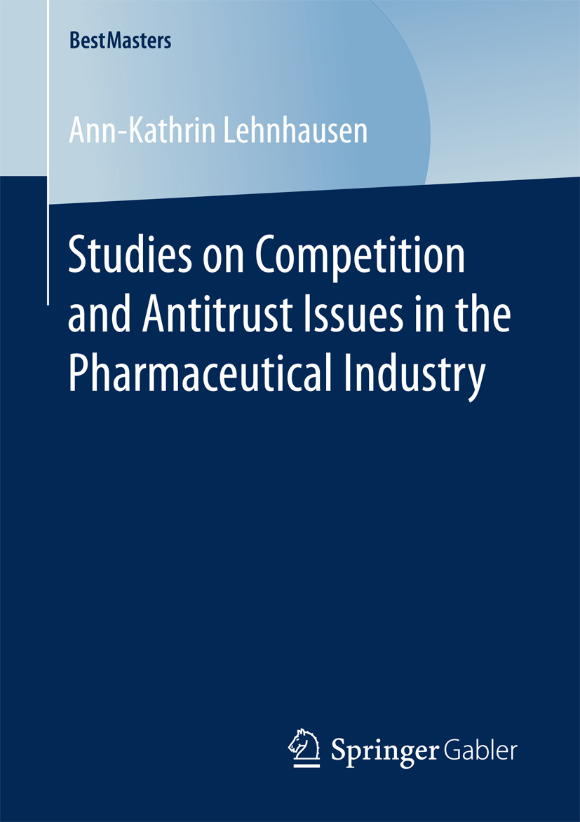 Lehnhausen, Ann-Kathrin - Studies on Competition and Antitrust Issues in the Pharmaceutical Industry, ebook