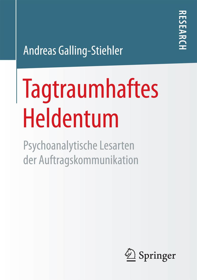 Galling-Stiehler, Andreas - Tagtraumhaftes Heldentum, ebook