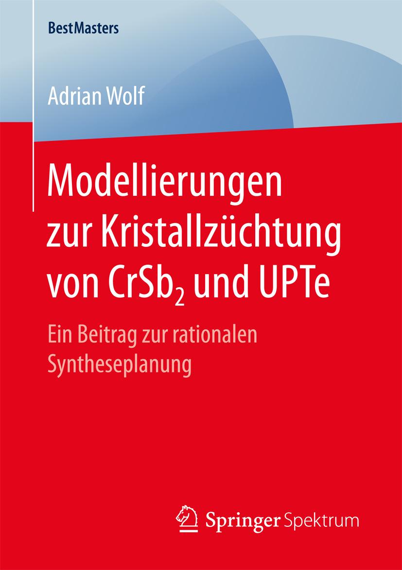 Wolf, Adrian - Modellierungen zur Kristallzüchtung von CrSb2 und UPTe, ebook