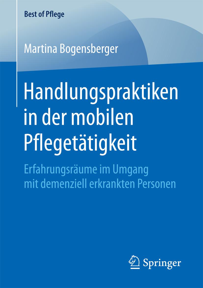 Bogensberger, Martina - Handlungspraktiken in der mobilen Pflegetätigkeit, ebook