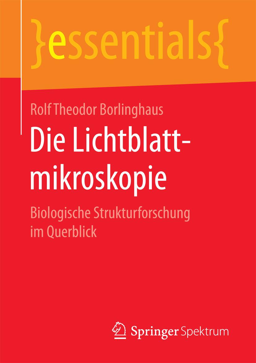 Borlinghaus, Rolf Theodor - Die Lichtblattmikroskopie, ebook