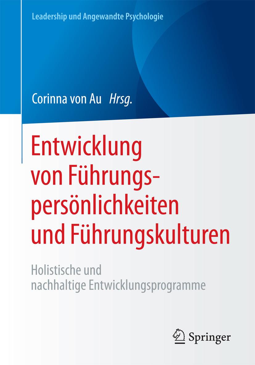 Au, Corinna von - Entwicklung von Führungspersönlichkeiten und Führungskulturen, ebook