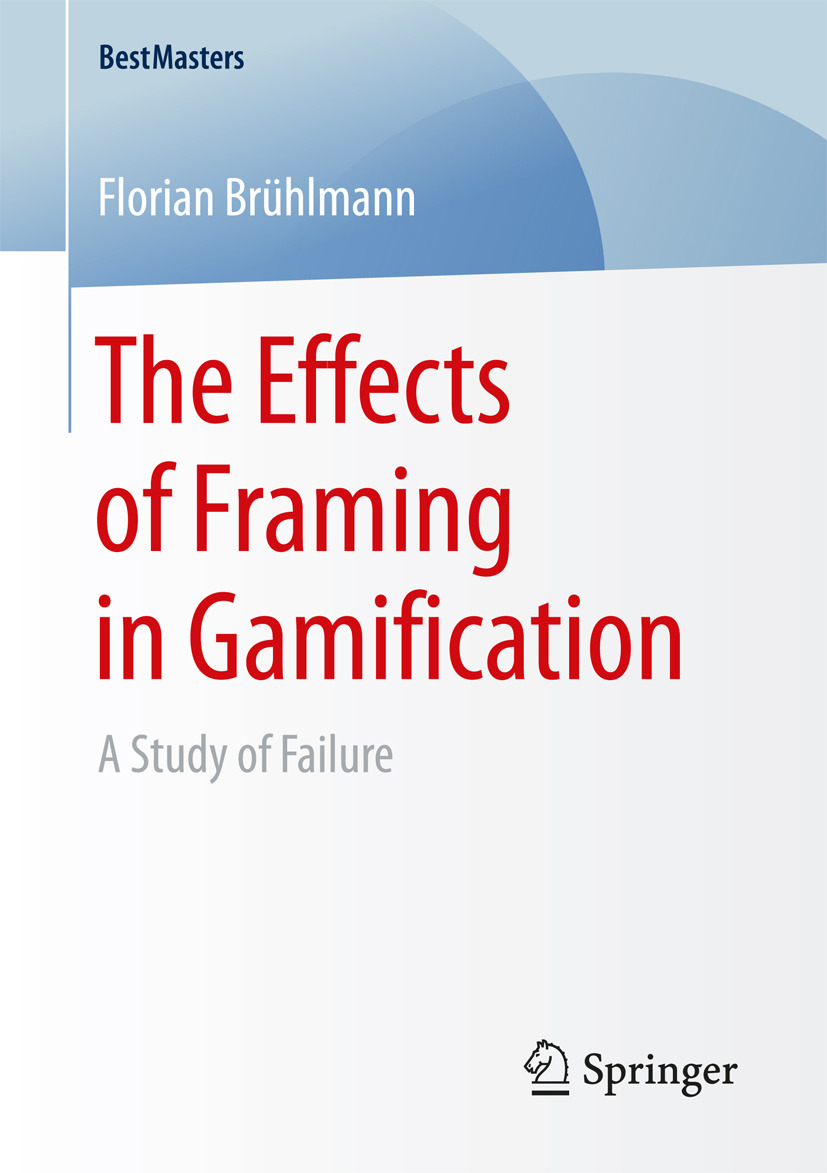Brühlmann, Florian - The Effects of Framing in Gamification, ebook