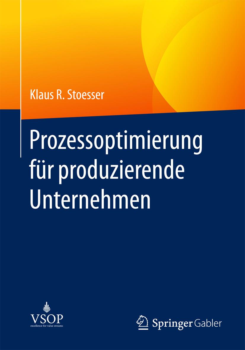Stoesser, Klaus R. - Prozessoptimierung für produzierende Unternehmen, ebook