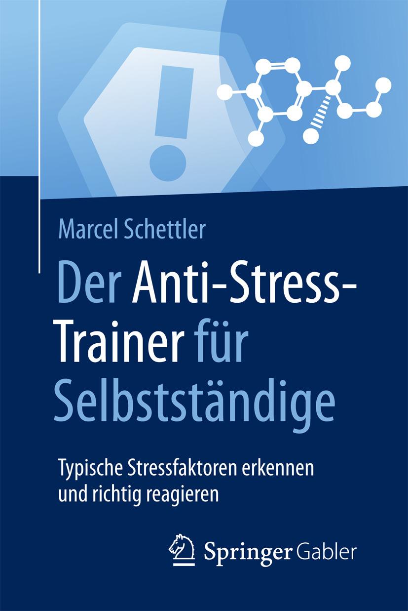 Schettler, Marcel - Der Anti-Stress-Trainer für Selbstständige, ebook