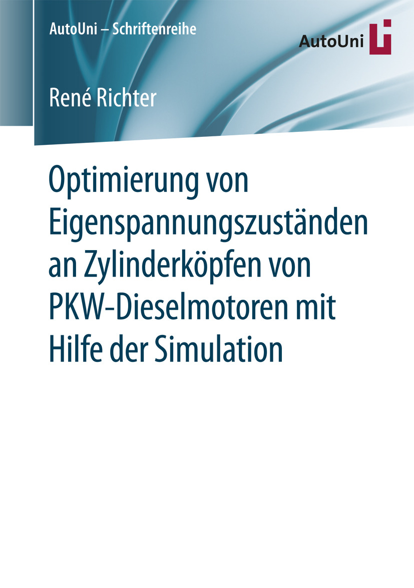 Richter, René - Optimierung von Eigenspannungszuständen an Zylinderköpfen von PKW-Dieselmotoren mit Hilfe der Simulation, ebook