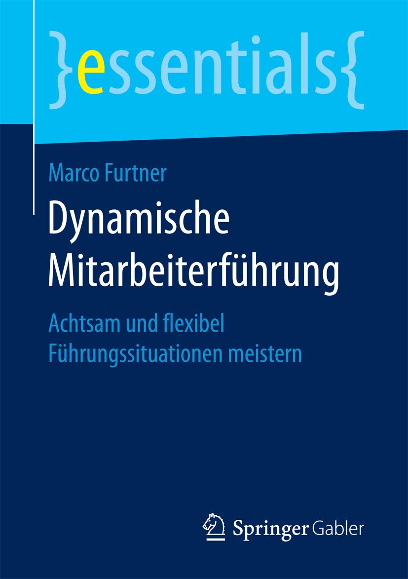 Furtner, Marco - Dynamische Mitarbeiterführung, ebook