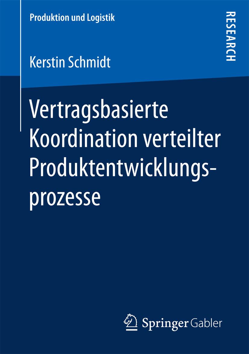 Schmidt, Kerstin - Vertragsbasierte Koordination verteilter Produktentwicklungsprozesse, e-kirja