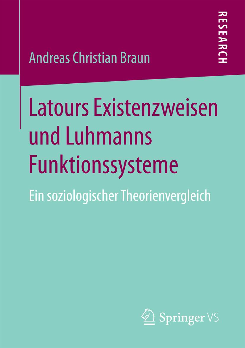 Braun, Andreas Christian - Latours Existenzweisen und Luhmanns Funktionssysteme, ebook