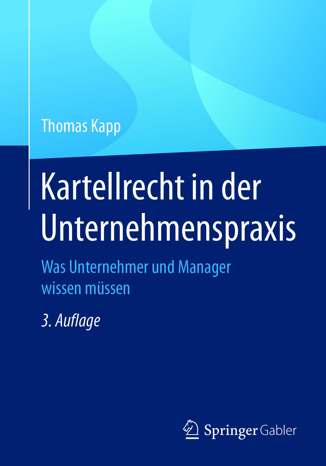 Kapp, Thomas - Kartellrecht in der Unternehmenspraxis, ebook