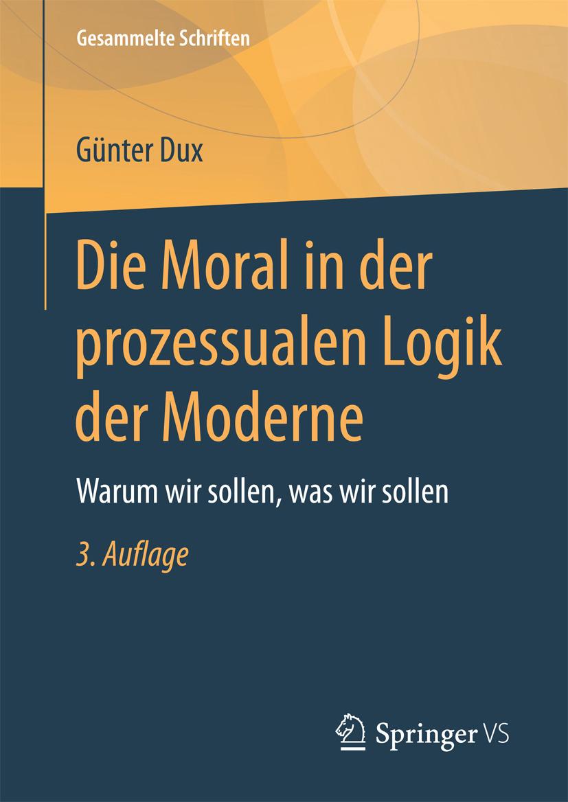 Dux, Günter - Die Moral in der prozessualen Logik der Moderne, ebook