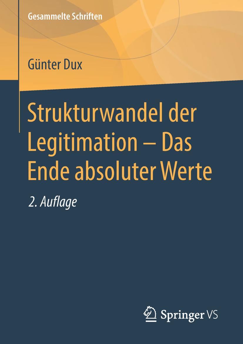 Dux, Günter - Strukturwandel der Legitimation – Das Ende absoluter Werte, ebook