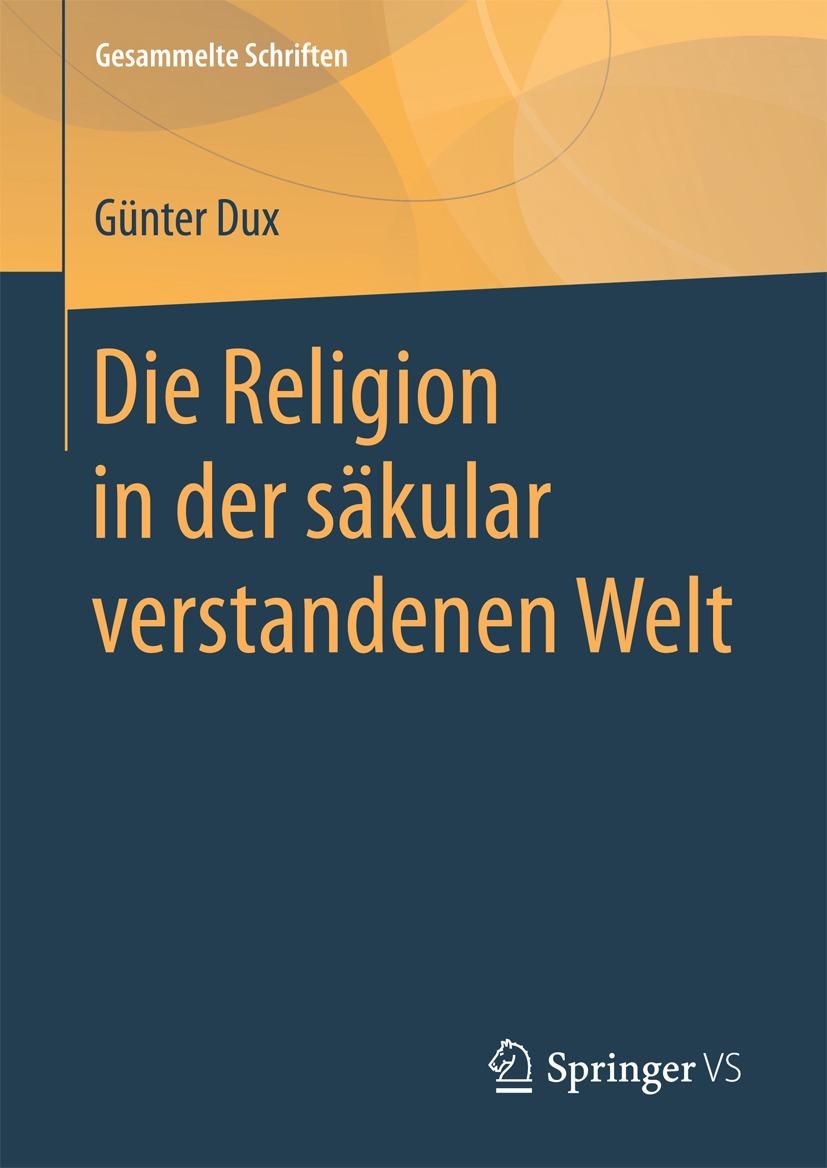Dux, Günter - Die Religion in der säkular verstandenen Welt, ebook