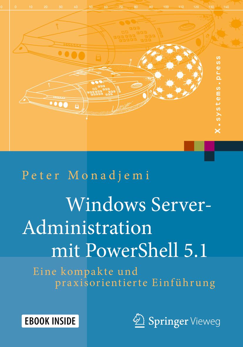 Monadjemi, Peter - Windows Server-Administration mit PowerShell 5.1, ebook