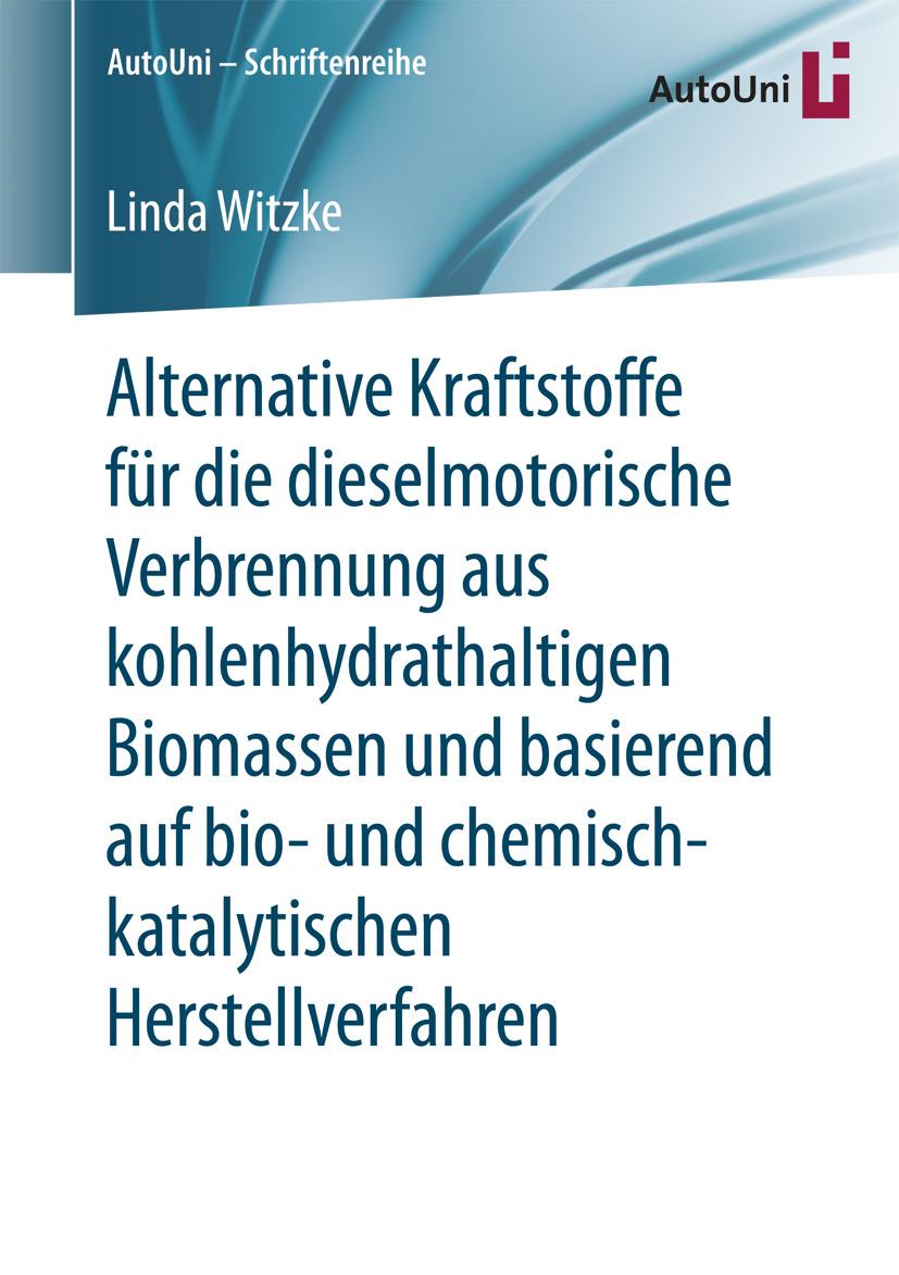 Witzke, Linda - Alternative Kraftstoffe für die dieselmotorische Verbrennung aus kohlenhydrathaltigen Biomassen und basierend auf bio- und chemisch-katalytischen Herstellverfahren, ebook
