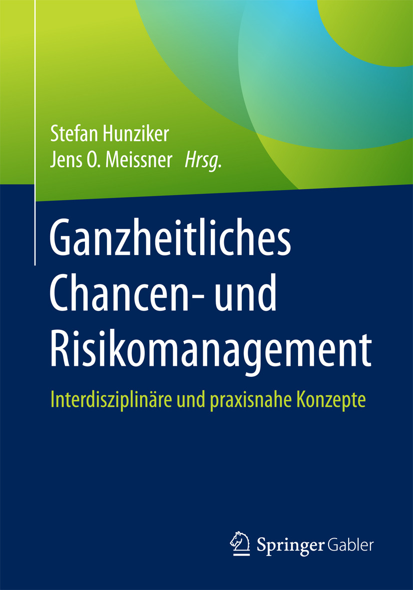 Hunziker, Stefan - Ganzheitliches Chancen- und Risikomanagement, ebook