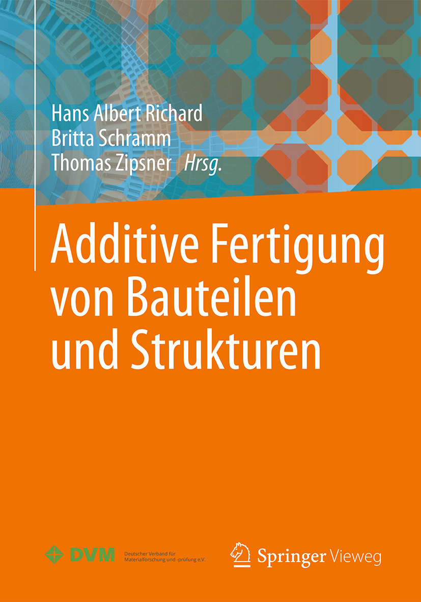 Richard, Hans Albert - Additive Fertigung von Bauteilen und Strukturen, ebook