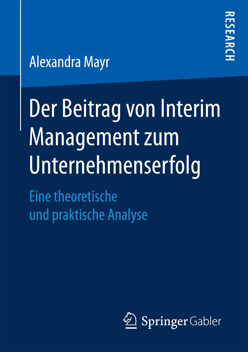 Mayr, Alexandra - Der Beitrag von Interim Management zum Unternehmenserfolg, ebook