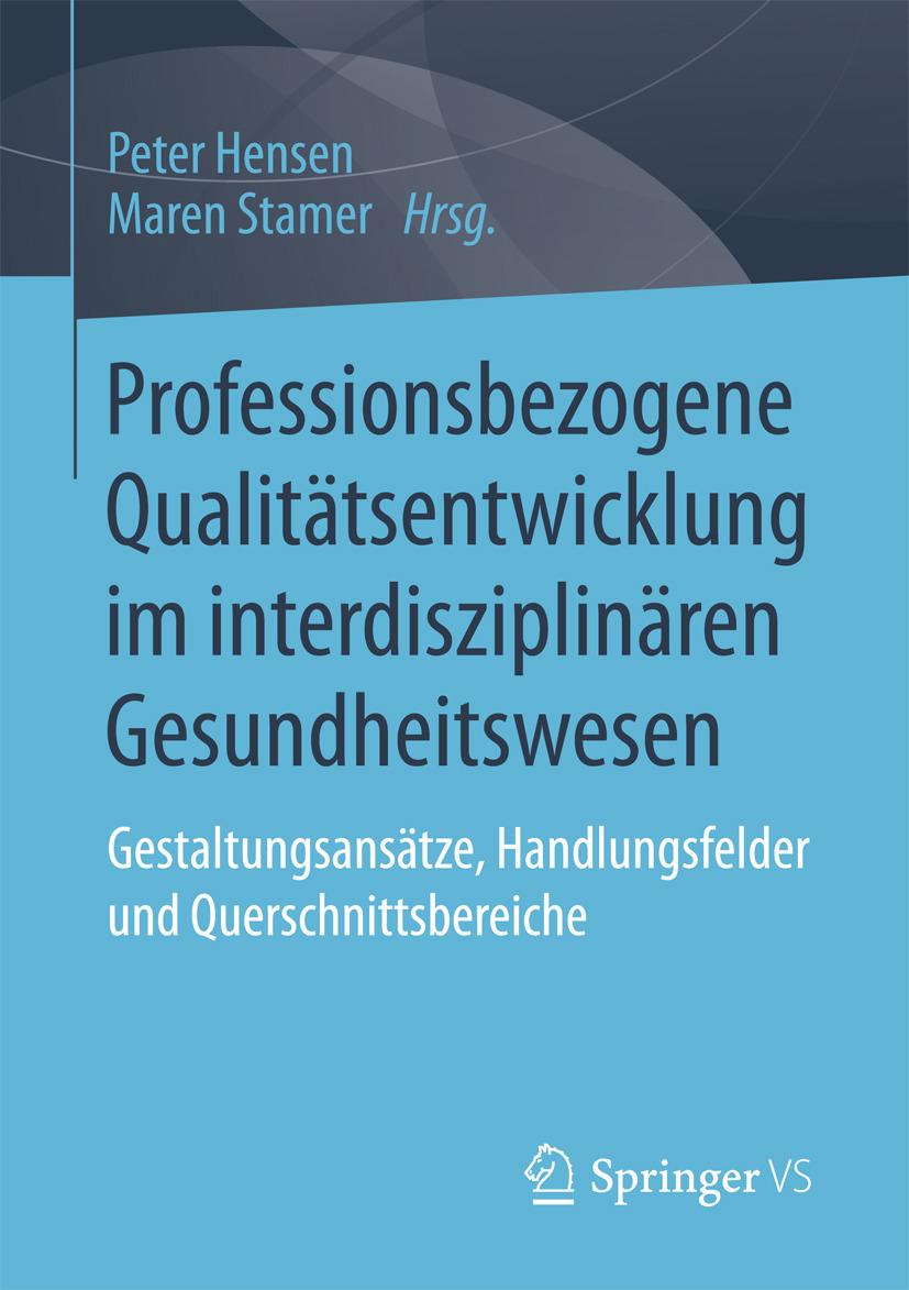 Hensen, Peter - Professionsbezogene Qualitätsentwicklung im interdisziplinären Gesundheitswesen, ebook