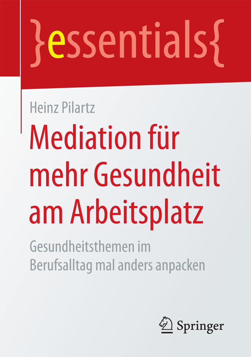 Pilartz, Heinz - Mediation für mehr Gesundheit am Arbeitsplatz, ebook