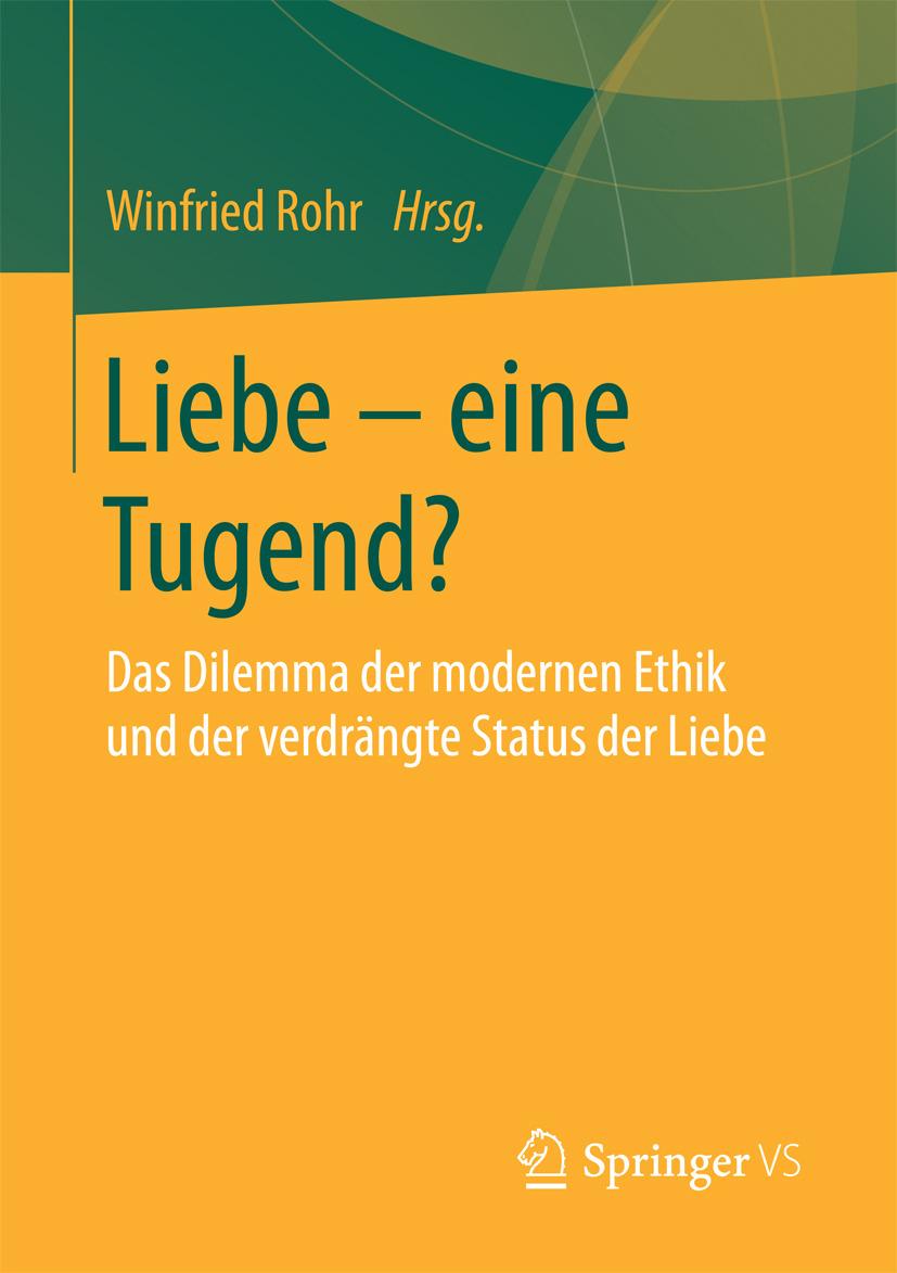 Rohr, Winfried - Liebe – eine Tugend?, ebook