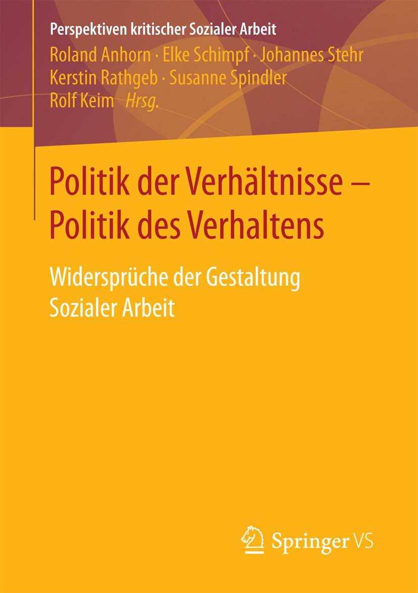 Anhorn, Roland - Politik der Verhältnisse - Politik des Verhaltens, ebook