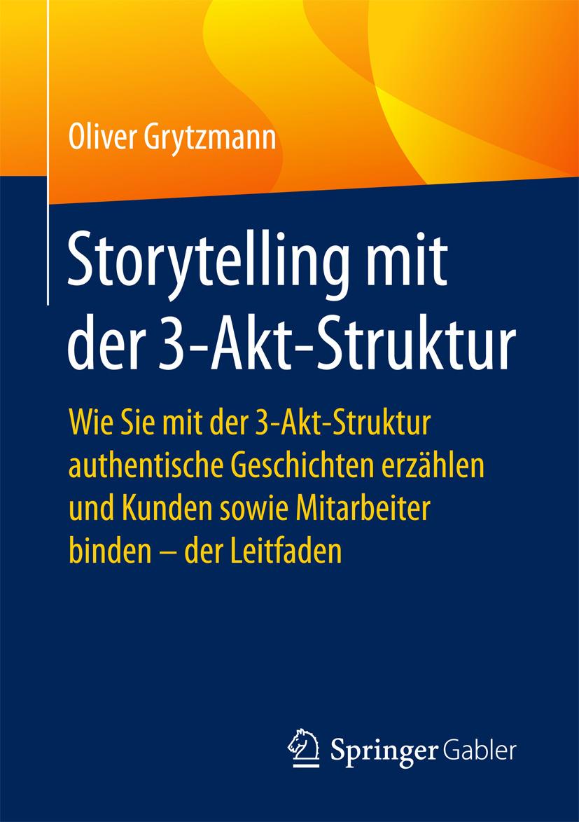 Grytzmann, Oliver - Storytelling mit der 3-Akt-Struktur, ebook