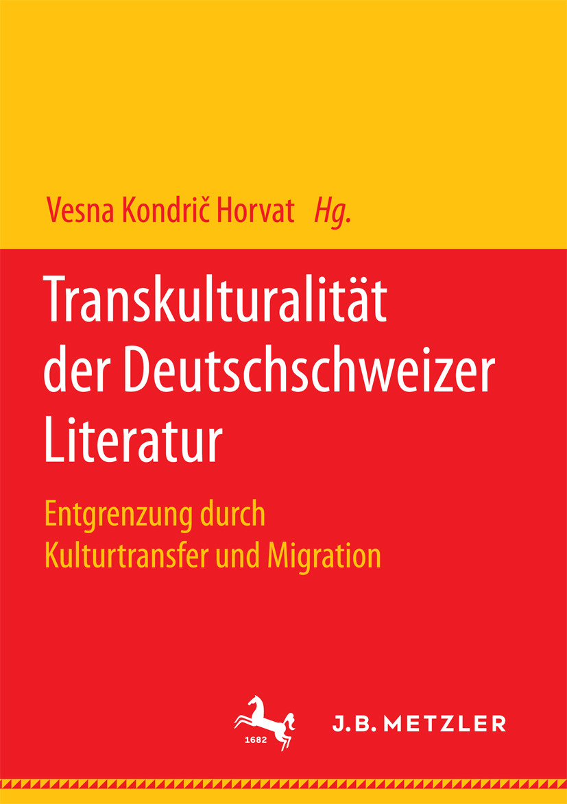 Horvat, Vesna Kondrič - Transkulturalität der Deutschschweizer Literatur, ebook