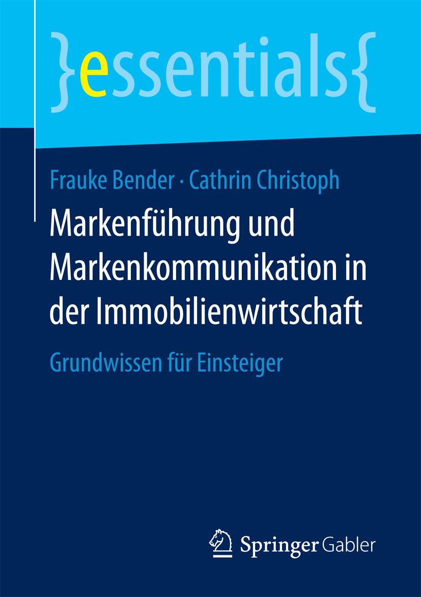 Bender, Frauke - Markenführung und Markenkommunikation in der Immobilienwirtschaft, ebook