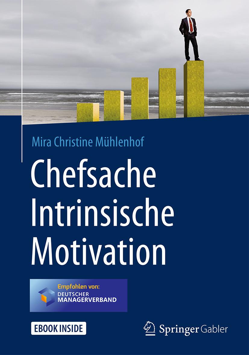 Mühlenhof, Mira Christine - Chefsache Intrinsische Motivation, ebook