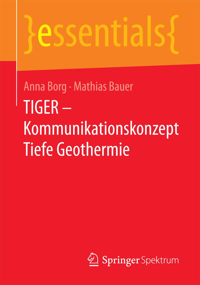 Bauer, Mathias Jürgen - TIGER – Kommunikationskonzept Tiefe Geothermie, e-kirja