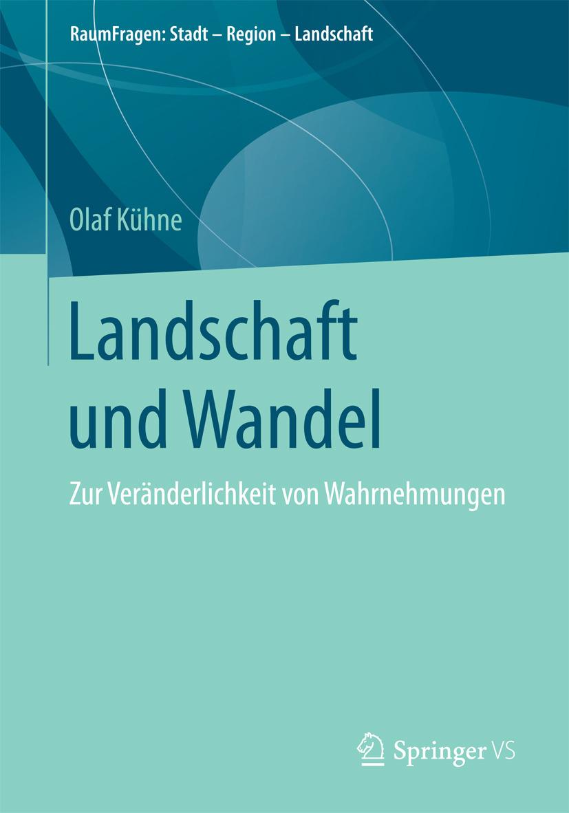 Kühne, Olaf - Landschaft und Wandel, ebook
