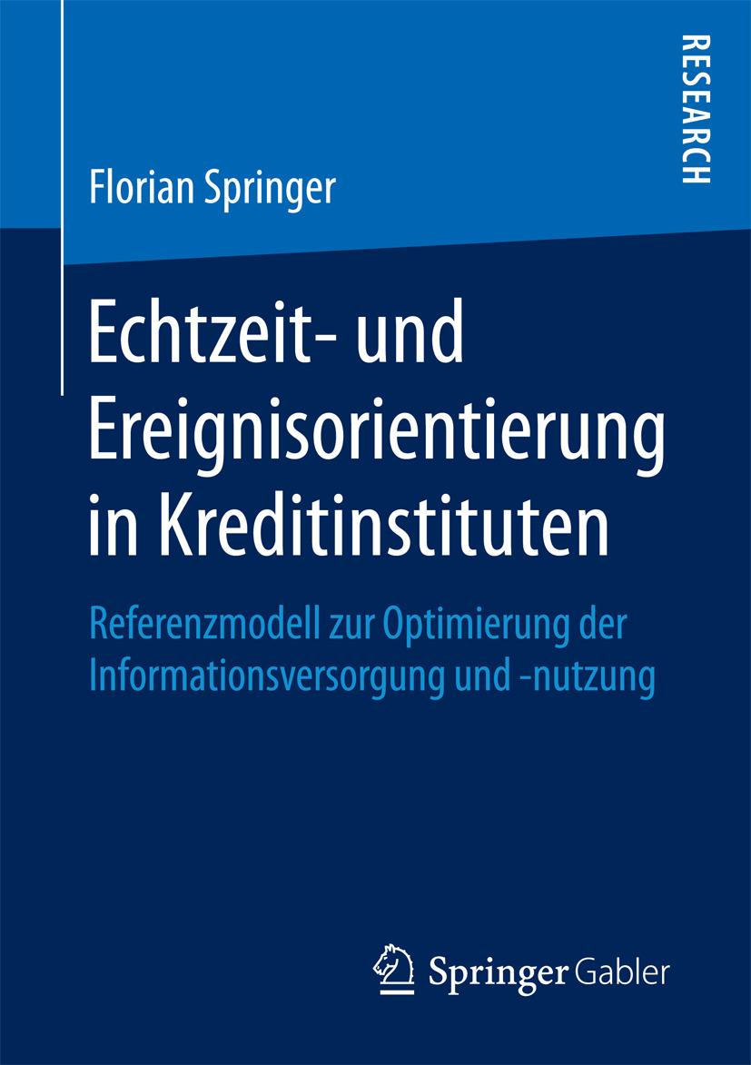 Springer, Florian - Echtzeit- und Ereignisorientierung in Kreditinstituten, e-kirja