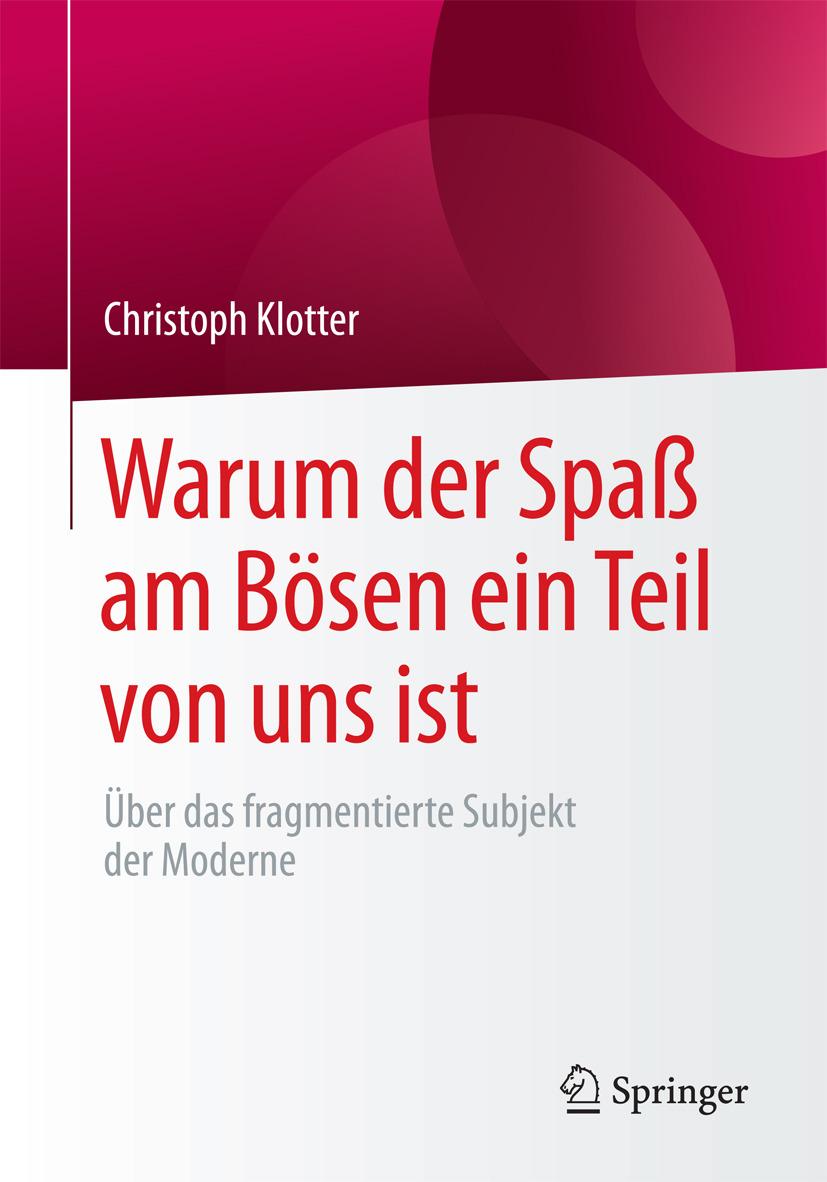 Klotter, Christoph - Warum der Spaß am Bösen ein Teil von uns ist, ebook
