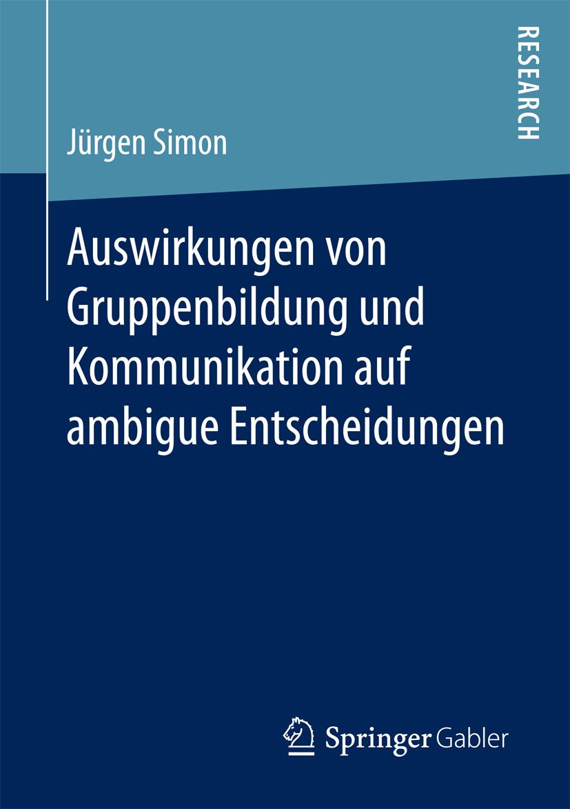 Simon, Jürgen - Auswirkungen von Gruppenbildung und Kommunikation auf ambigue Entscheidungen, e-bok