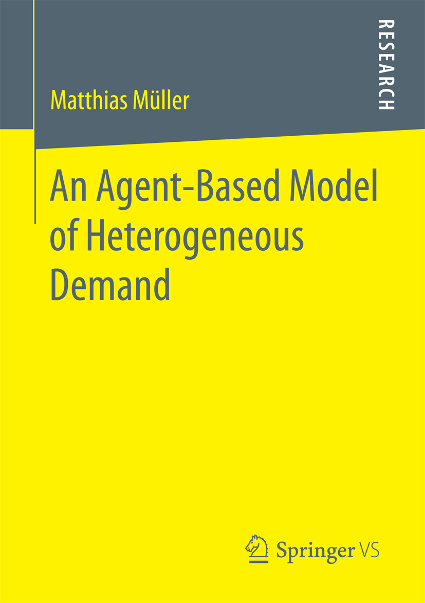 Müller, Matthias - An Agent-Based Model of Heterogeneous Demand, e-kirja
