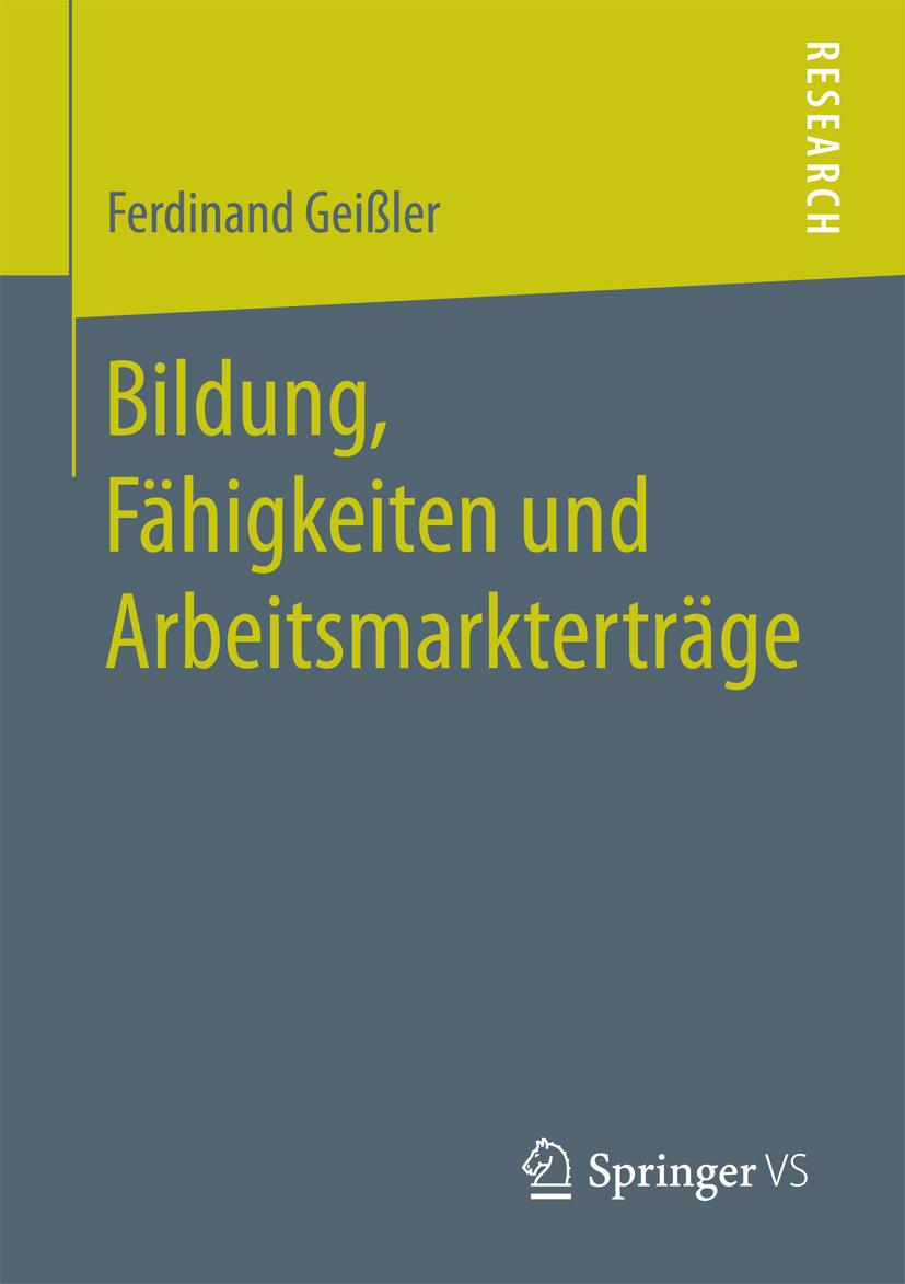 Geißler, Ferdinand - Bildung, Fähigkeiten und Arbeitsmarkterträge, ebook