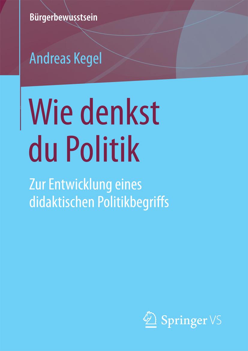 Kegel, Andreas - Wie denkst du Politik, ebook