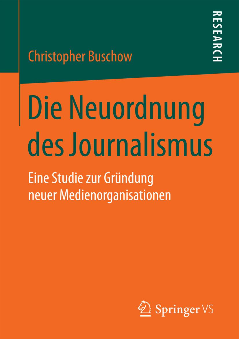 Buschow, Christopher - Die Neuordnung des Journalismus, ebook