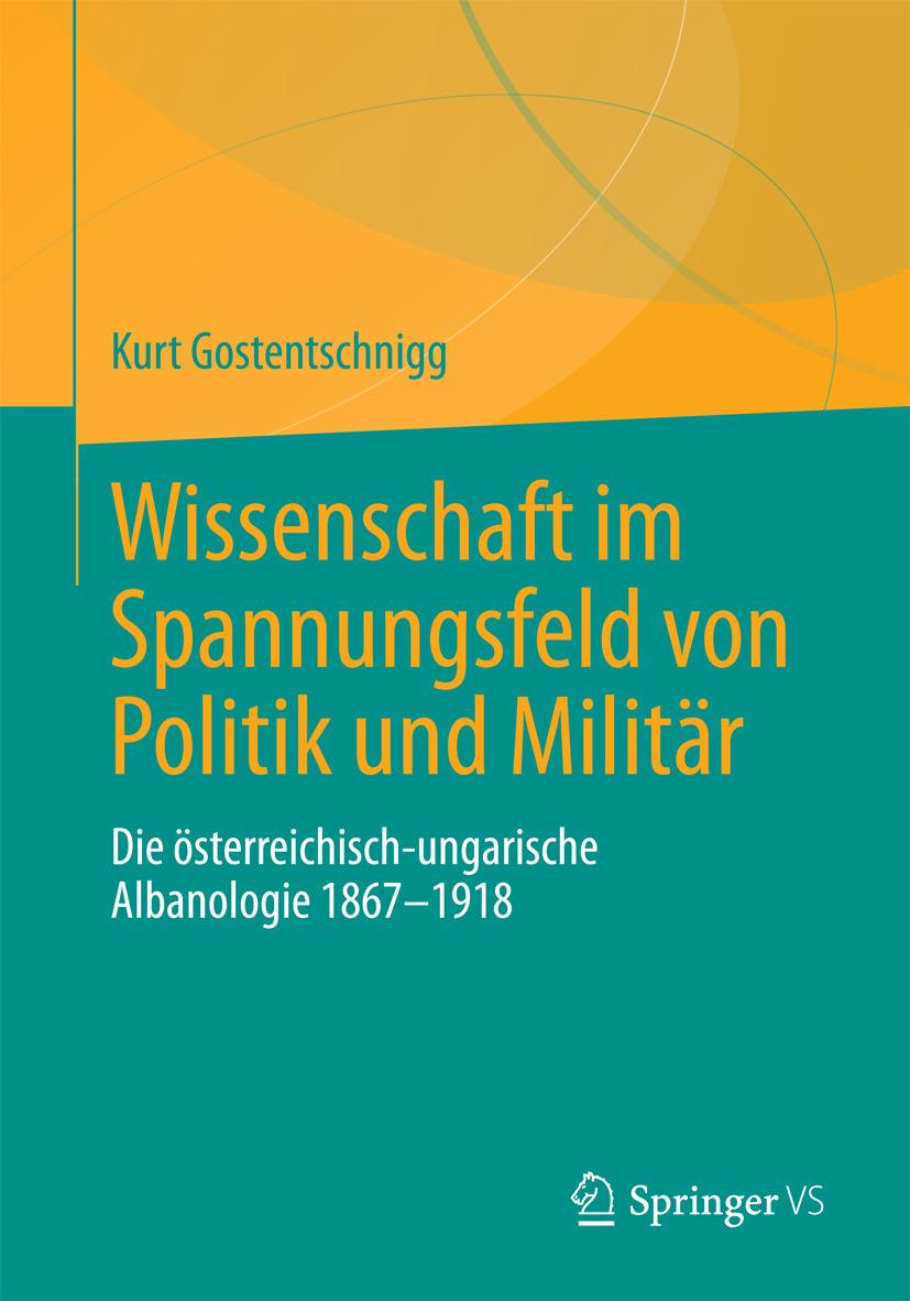 Gostentschnigg, Kurt - Wissenschaft im Spannungsfeld von Politik und Militär, ebook