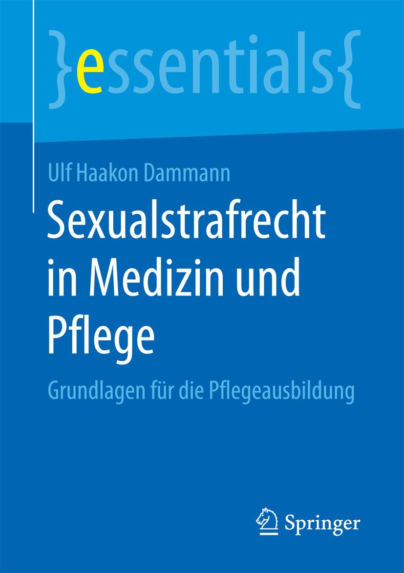 Dammann, Ulf Haakon - Sexualstrafrecht in Medizin und Pflege, ebook