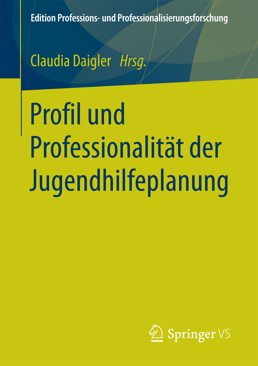 Daigler, Claudia - Profil und Professionalität der Jugendhilfeplanung, e-kirja